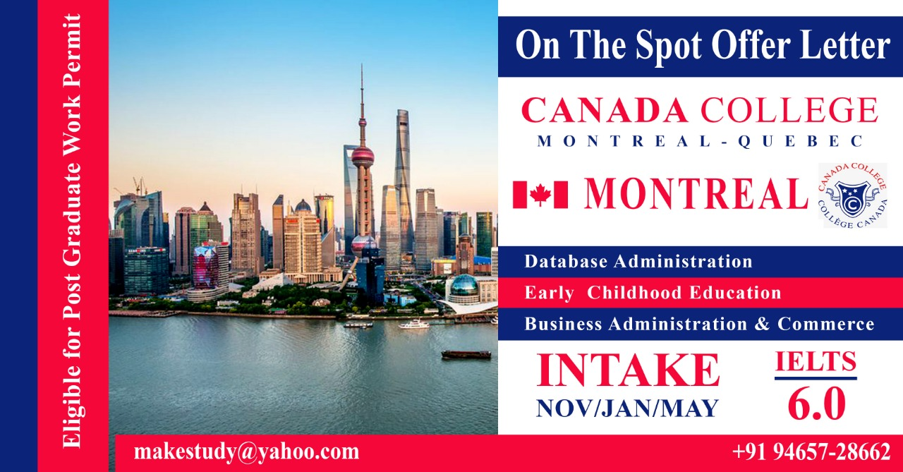 Recruit for Canada College, Montreal Intake: Nov 19, Jan'20